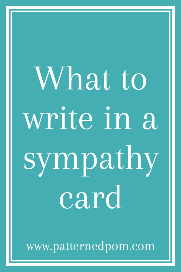 What to write in a sympathy card. How to write a message for a deepest condolences card for a heartfelt sympathy card that will work for a men or women on the death of their mother, father, or other family member. Includes sympathy gift ideas and actions you can take to support someone who is grieving.